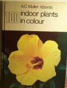 100 indoor plants - Their care and cultivation